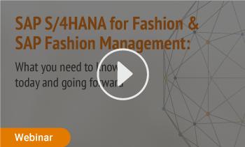 Webinar: SAP S/4HANA for Fashion and SAP management