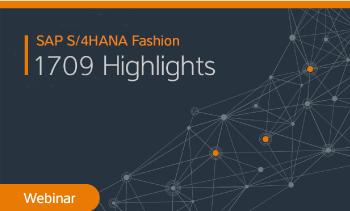 webinar:SAP S/4HANA Fashion 1709 Hightlights