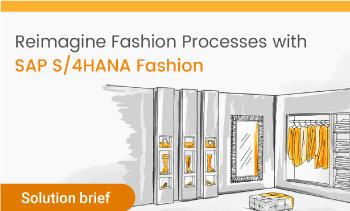 Solution brief: Reimagine Fashion processes with SAP S/4HANA