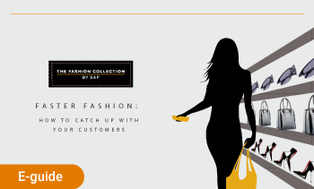 E-guide:Faster Fashion: how to catch up with your custormers